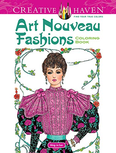 Dover Creative Haven Art Nouveau Fashions Coloring Book (Creative Haven Coloring Books)