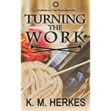 Turning the Work: Partners Book 1 (A Story of the Restoration)