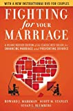 Fighting for Your Marriage: A Deluxe Revised Edition of the Classic Best-seller for Enhancing Marriage and Preventing Divorce, Howard J. Markman, Scott M. Stanley, Susan L. Blumberg, 0470485914