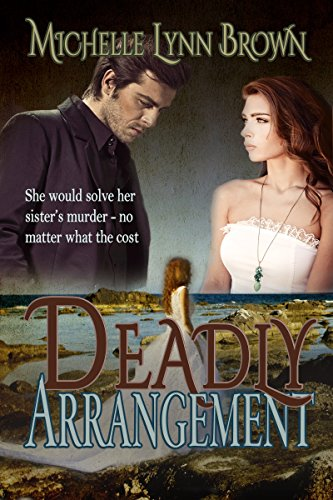 Deadly Arrangement by [Brown, Michelle Lynn]