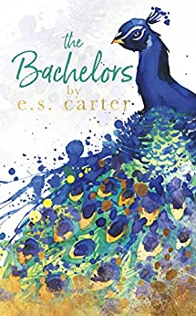 The Bachelors by [Carter, E.S.]