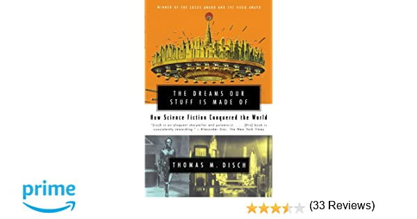 Amazon the dreams our stuff is made of how science fiction amazon the dreams our stuff is made of how science fiction conquered the world 9780684859781 thomas m disch books fandeluxe PDF