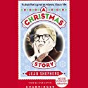 A Christmas Story: The Book That Inspired the Hilarious Classic Film Audiobook by Jean Shepherd Narrated by Dick Cavett