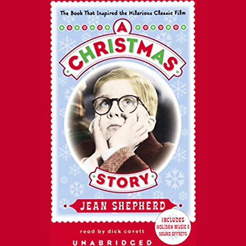 A Christmas Story: The Book That Inspired the Hilarious Classic Film (Christmas Ad The Behind Story)