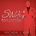 Swag: 6 Battle Tested Strategies to Build and Protect Your Confidence | Micheal J. Burt