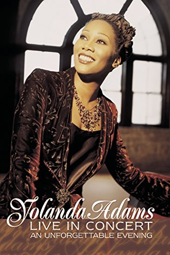 Yolanda Adams: Live in Concert: An Unforgettable Evening by