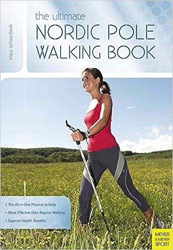 Ultimate Nordic Pole Walking Book Amazoncouk Klaus Schwanbeck