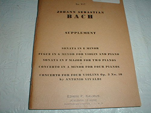 Supplement Sonata in E Minor, Fugue in G Minor for Violin and Piano, Sonata in F Major for Two Pianos, Concerto in a Minor for Four Pianos, Concerto for Four Violins Op. 3 No. 10 (Kalmus Study Scores No 917) (Bach Fugue In G Minor Violin Sheet Music)
