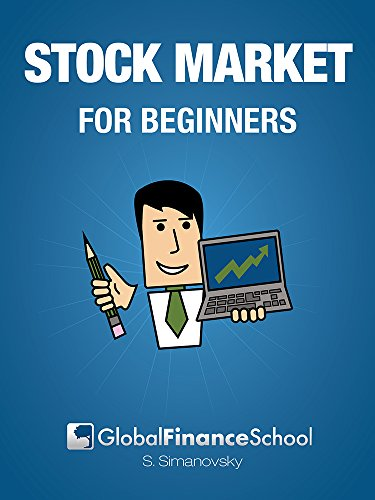 Stock Market for Beginners: Stocks, Bonds, Options and other Securities (Global Finance School Beginners Series)
