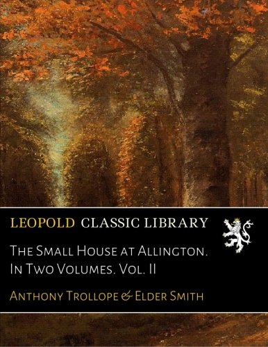 Download The Small House at Allington. In Two Volumes. Vol. II ebook