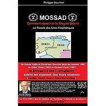 Mossad: Comment dominer le Moyen Orient: La Theorie des Alliés Peripheriques (French Edition)