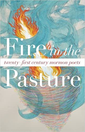 Image result for fire in the pasture mormon poets