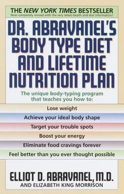 Lifetime Nutrition Plan (Elliot D. Abravanel: Dr. Abravanel's Body Type Diet and Lifetime Nutrition Plan (Paperback - Revised Ed.); 1999 Edition)