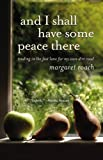 And I Shall Have Some Peace There, Margaret Roach, 0446556106