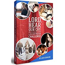 Lord, Hear our Cry a 30-Day Prayer Challenge