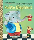 Richard Scarry's Polite Elephant (Little Golden Book)