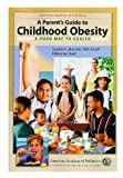 A Parent's Guide to Childhood Obesity: A Road Map To Health