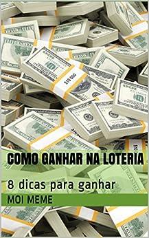 Como Ganhar na Loteria: 8 dicas para ganhar por [Meme, Moi]