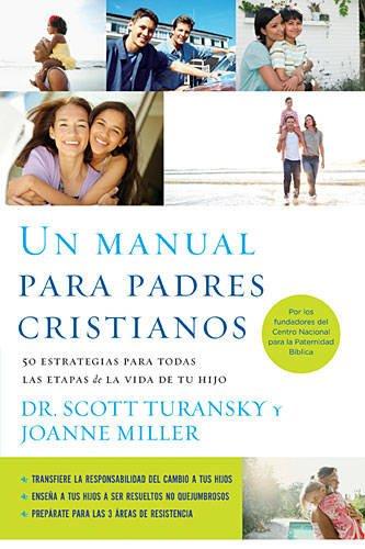 Un manual para padres cristianos: 50 estrategias para todas las etapas de la vida de tu hijo (Spanish Edition) PDF