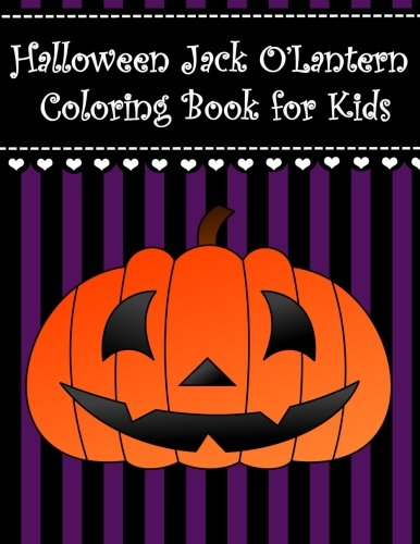 Halloween Jack O'Lantern Coloring Book for Kids: Big and easy halloween jack o lantern coloring book for kids, boys, girls and toddlers with large ... Coloring Books for Kids) (Volume -
