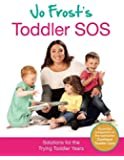 Jo Frost's Toddler SOS: Solutions for the Trying Toddler Years