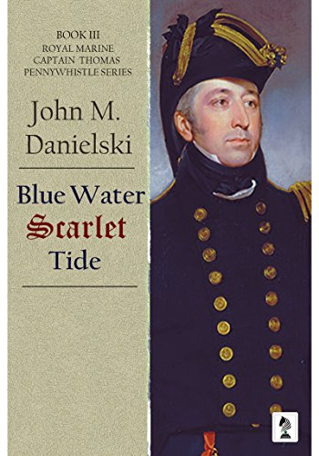Blue Water Scarlet Tide (Pennywhistle Series Book 3) (Name Two Causes Of The War Of 1812)