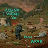 And So I Watch You from Afar