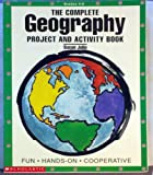 Complete Geography Project and Activity Book, Susan Julio, 0590494732