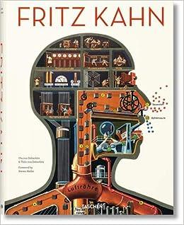 Fritz Kahn: Uta and Thilo von Debschitz: 9783836548403: Amazon com