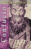 Confucio (Grandes biografías series) (Spanish Edition)