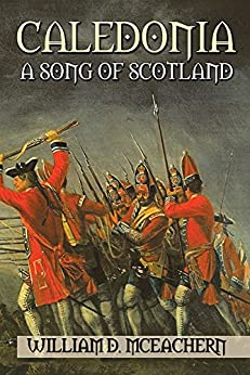 Caledonia: A Song of Scotland by [William D. McEachern]