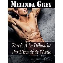 Forcée à la Débauche par l'Évadé de l'Asile (French Edition)