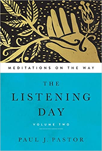 The Listening Day: Meditations On The Way, Volume Two: Paul