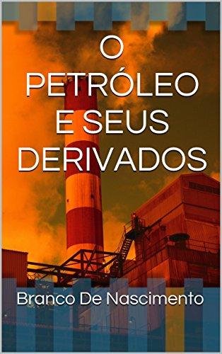 o-petrleo-e-seus-derivados-portuguese-edition
