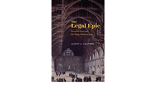 The Legal Epic Paradise Lost and the Early Modern Law