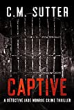 Download Captive: A Detective Jade Monroe Crime Thriller Book 2 in PDF ePUB Free Online