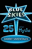 Blue Skies and 25 Other Myths, Danny Simentales, 1630044490