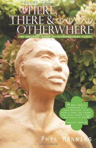Here, There and Otherwhere: Volume 2, An Ordinary Woman at Extraordinary Times pdf