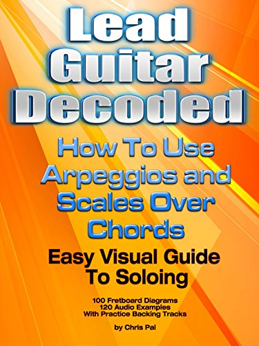 Lead Guitar Decoded: How To Apply Arpeggios and Scales Over Chords ...