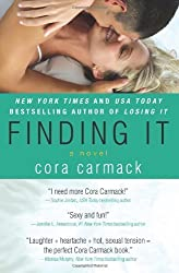 Finding It: A Novel (Losing It) by Carmack, Cora (2013) Paperback
