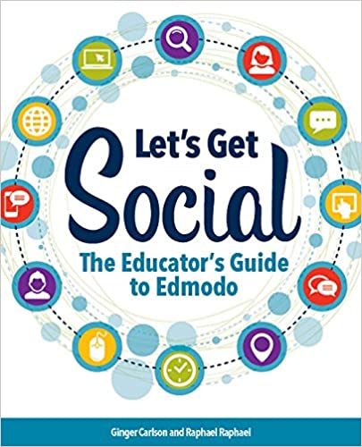 Lets get social the educators guide to edmodo ginger carlson lets get social the educators guide to edmodo ginger carlson raphael raphael 9781564843562 amazon books stopboris Images