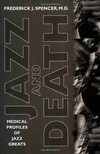 Jazz and Death: Medical Profiles of Jazz Greats (American Made Music (Hardcover))