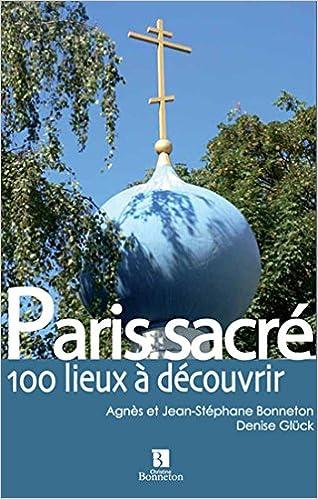 Paris sacré : 100 lieux à découvrir