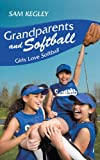 Grandparents and Softball, Sam Kegley, 1438958781