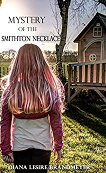 Mystery of the Smithton Necklace by [Lesire Brandmeyer, Diana ]