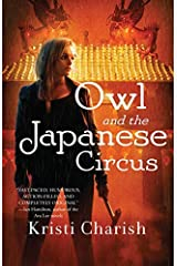 By Kristi Charish Owl and the Japanese Circus (Canadian Origin) [Paperback] Paperback