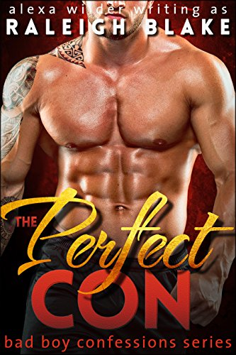 The Perfect Con (Bad Boy Romance Novel)