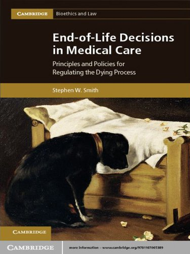 Download End-of-Life Decisions in Medical Care (Cambridge Bioethics and Law) Pdf