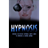 Hypnosis: Detailed Step-By-Step Hypnosis Scripts Guide to Hypnotize & Control Anyone - Including Self Hypnosis (Hypnosis, Hypnosis Scripts, Hypnosis Guide, Hypnosis Techniques, Self Hypnosis)