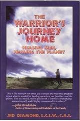 The Warrior's Journey Home: Healing Men, Healing the Planet Paperback